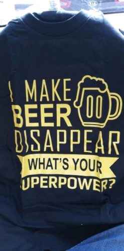 I Make Beer Disappear Whats Your Superpower Humor T-Shirt photo review