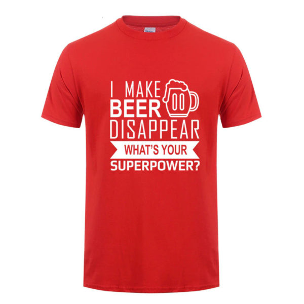 I Make Beer Disappear Whats Your Superpower Humor Red T-Shirt