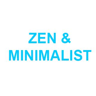 Zen and Minimalist